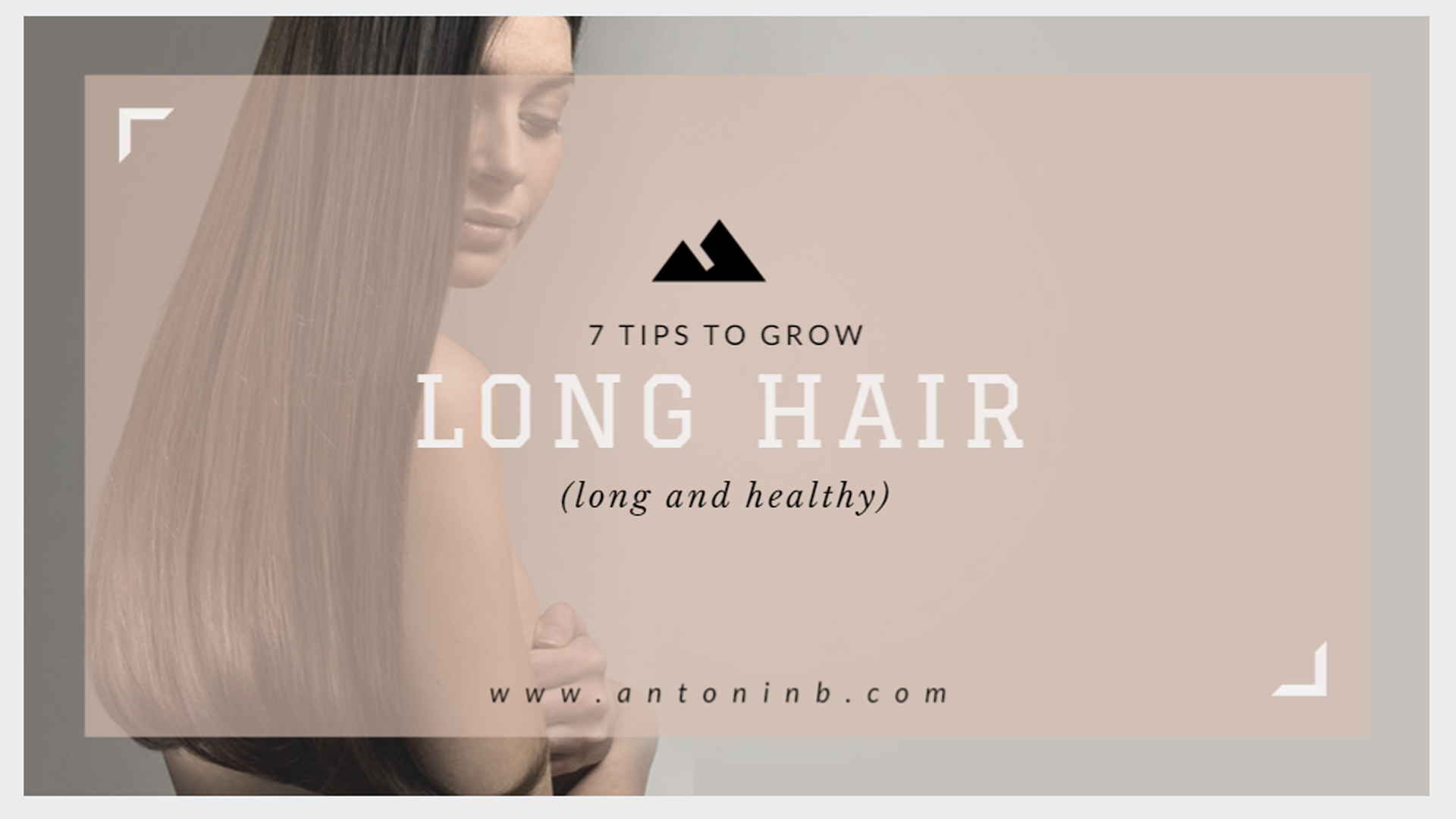 7 tips to grow healthier and longer hair (1 of 2)