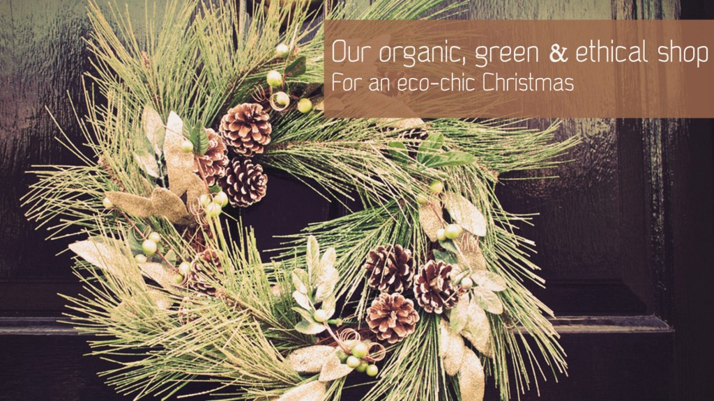 An organic, green and ethical Christmas gift