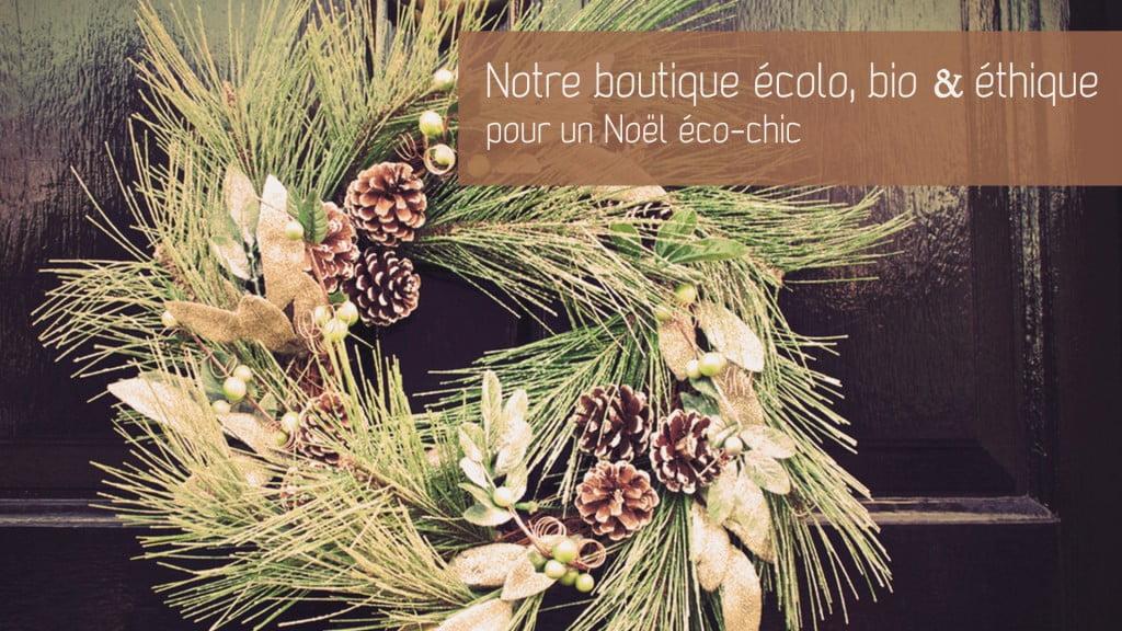 Un cadeau de Noël bio, écolo et éthique pour soi