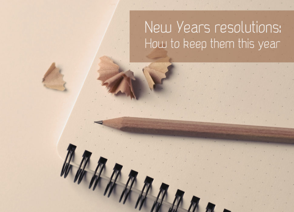 Good resolutions: how to keep them this year