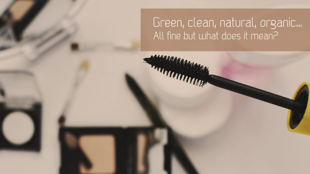 What is green beauty? Organic, natural, clean beauty in question