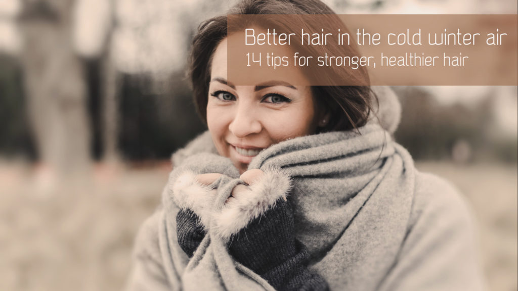 14 tips to protect your hair from the cold & dry weather in the winter